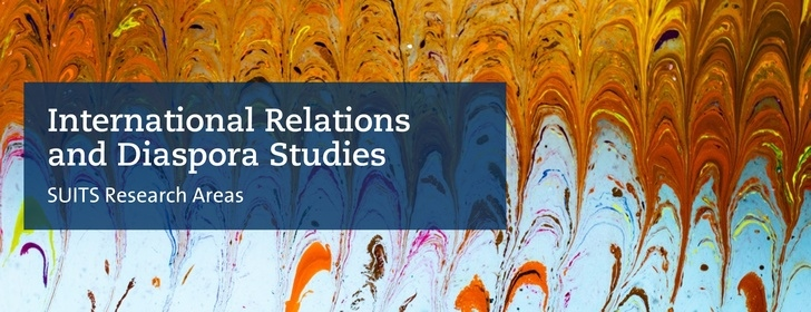 Research Area International Relations and Diaspora Studies